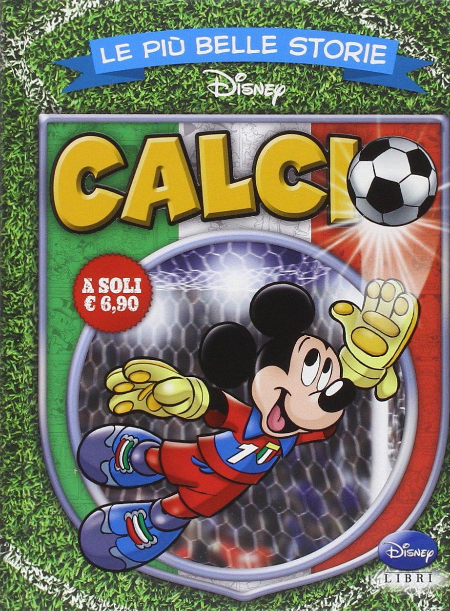 Cover Le più belle storie Disney 9 - Calcio