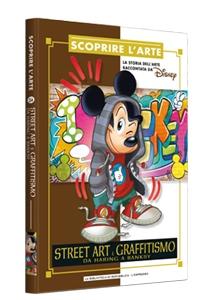 Cover Scoprire l'arte 24 - Street art e graffitismo. Da Haring a Bansky